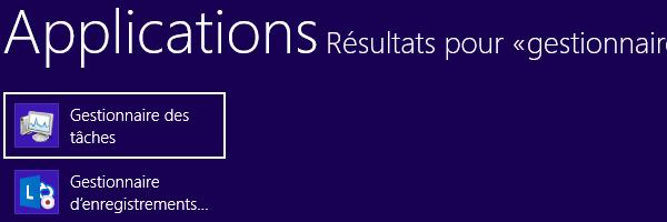guide comment faire recherche ouvrir Gestionnaire des taches Windows 8