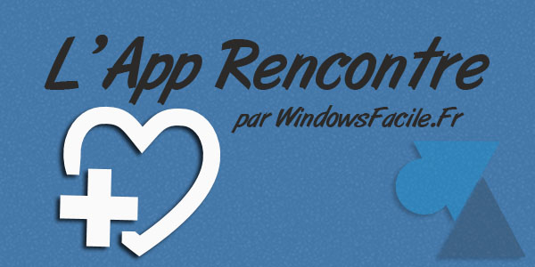 Application rencontre gratuite windows phone