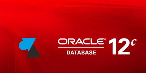 tutoriel serveur Oracle 12 12c
