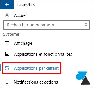 tutoriel Windows 10 modifier application par défaut