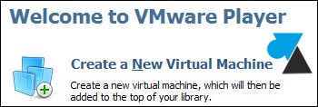VMware Player creer nouvelle machine virtuelle VM