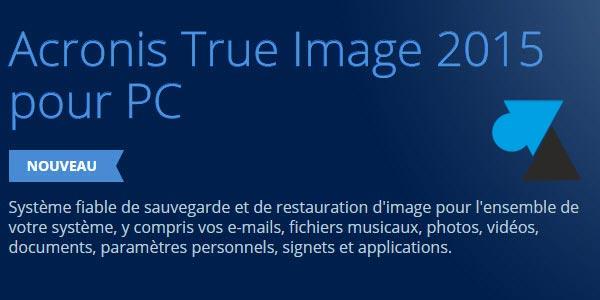 Acronis True Image 2015 : créer une clé USB bootable
