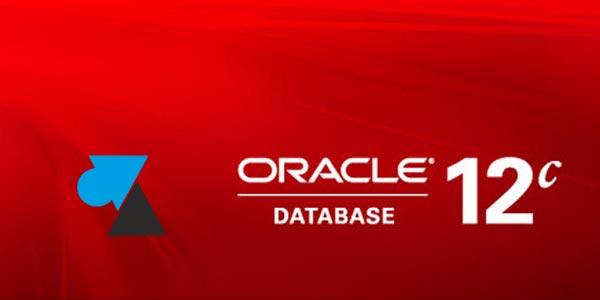 tutoriel serveur Oracle 12 12c