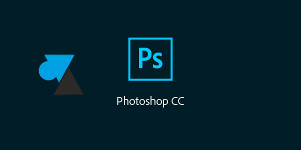 Télécharger et installer Adobe Photoshop CC 2018
