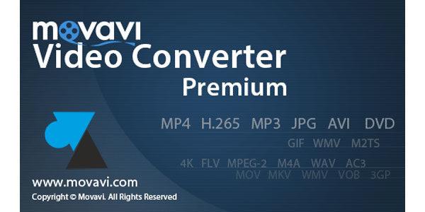 Test : logiciel de conversion vidéo Movavi Video Converter