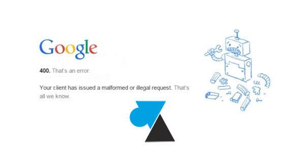Google Chrome : erreur 400 pour accéder à YouTube