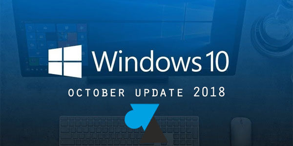 Télécharger et installer la mise à jour Windows 10 October Update 2018 (1809)