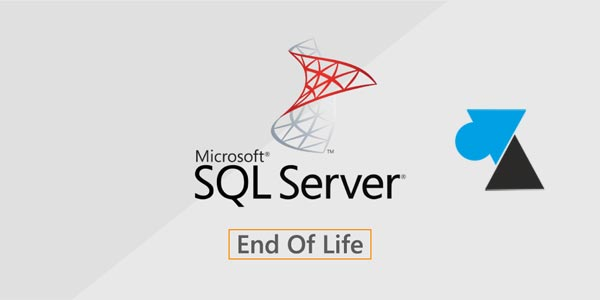 Fin de support des versions de Microsoft SQL Server