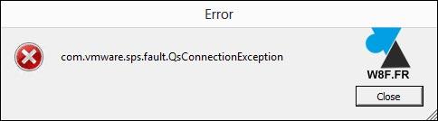 erreur vmware com.vmware.sps.fault.qsconnectionException com vmware sps fault qsconnection Exception