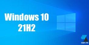 tutoriel Windows 10 21H2 W10